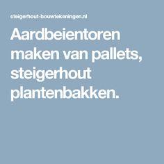Aardbeientoren maken van pallets, steigerhout plantenbakken.