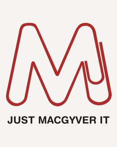 just macgyver it...I say this all the time!!!! Lmao!!!!