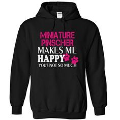 MINIATURE PINSCHER Makes me HAPPY you? not so much - #boyfriend sweatshirt #hipster sweater. CHEAP PRICE => https://www.sunfrog.com/Funny/MINIATURE-PINSCHER-Makes-me-HAPPY-you-not-so-much-6281-Black-14475969-Hoodie.html?68278