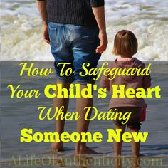 3 Guiding Principles to Introduce Your Child to Your New Boyfriend