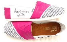 The woman on etsy customizes TOMS with bible verses and christian song lyrics.  I want a pair so badly but they are expensive.