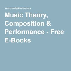 Music Theory, Composition & Performance - Free E-Books