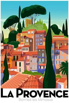 La Provence vintage travel poster by Richard Zielenkiewicz. Old Poster, Poster Ads, Poster Prints, Art Deco Posters, Vintage Travel Posters, Vintage Ski, Vintage Style, Vintage Landscape, Landscape Art