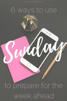 6 ways to use Sunday to prepare for the week ahead | #momlife #organization #sunday