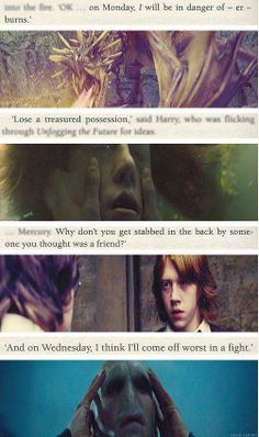 mind = blown    In the book, Harry and Ron had divinations homework about predicting their future.