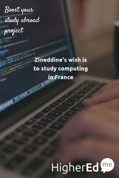 Zineddine wants to #studyabroad #Informatique in #France with HigherEdMe  Like if you want to study Informatique or go to  France too :) #studentsofHigherEdMe  Make your wish too on http://higheredme.co?wishtoo