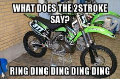 Motocross...Ring ding ding ding ding.you know your doing it right now
