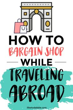 The best bargain shopping tips when traveling abroad (or traveling anywhere really). Ways To Save Money, Money Tips, Money Saving Tips, How To Make Money, Budget Travel, Travel Tips, Cheap Travel, Travel Hacks, Travel Packing