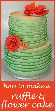 How to make a ruffle and flower cake.