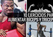 Los 10 mejores ejercicios para aumentar bíceps y tríceps