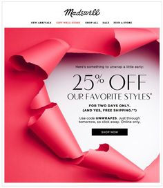 """Madewell Torn Paper Holiday Email Design - early holiday offer to email subscribers to """"unwrap early"""" #holidaymarketing #emailmarketing"""