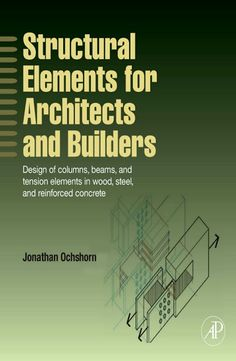 Ochshorn j structural elements for architects and builders design of columns, beams, and tension ele Wood Steel, Reinforced Concrete, Art And Architecture, Civilization, Beams, Ebooks, Construction, Architects, Columns