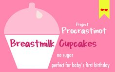 Project Procrastinot: Try this Birthday Cake Recipe: Breastmilk Cupcakes Twin First Birthday, Baby Girl Birthday, Milk Recipes, Baby Food Recipes, Toddler Meals, Kids Meals, Healthy Birthday Cakes, Sailor Baby, Breastfeeding Foods