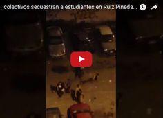 Colectivos secuestran a manifestantes en Ruiz Pineda