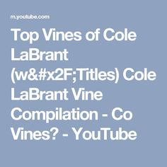 Top Vines of Cole LaBrant (w/Titles) Cole LaBrant Vine Compilation - Co Vines✔ - YouTube