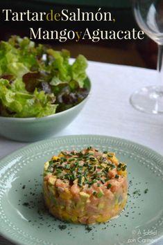 À table !      con Carmen: Tartar de Salmón, Mango y Aguacate