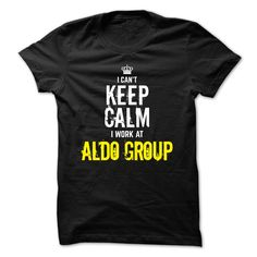 Special - I cant keep calm, I work at ALDO Group T Shirt, Hoodie, Sweatshirt