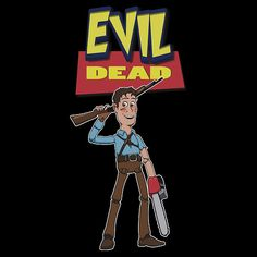 """Awesome Evil Dead and Toy Story mash-up! """"Shop smart, shop Al's Toy Barn! Ya got that?"""""""