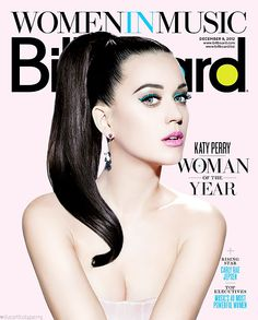 Katy Perry on the cover off Billboard Magazine as the mag's WOMAN OF THE YEAR!! Congratulations Katy Perry
