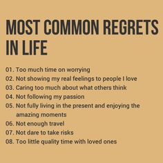 Most Common Regrets People Have In Life Most Common Regrets People Have In Life,Motivation Everyone only gets one chance to live. Any regrets you have already? Motivacional Quotes, Wisdom Quotes, Life Quotes, Happy Quotes, People Quotes, Self Improvement Tips, Life Advice, Life Tips, Relationship Advice