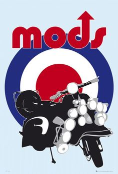 We are the Mods! We are the Mods! We are the Mods! No mod's flat is complete without a poster that features a silhouette of a Vespa scooter and a large Mod Target in the background. Mod Scooter, Scooter Girl, Scooter Store, Mod Music, Lambretta, Rude Boy, Motor Scooters, 60s Mod, Northern Soul