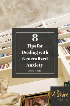 8 Practical Tips for Dealing with Generalized Anxiety — U! Vienna, Letter Board, Anxiety, Believe, Mindfulness, Things To Come, Feelings, Tips, Stress