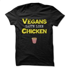 Vegans taste like Chicken - #pullover hoodies #hoddies. GET YOURS => https://www.sunfrog.com/Funny/Vegans-taste-like-Chicken.html?id=60505