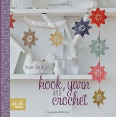 Hook, Yarn and Crochet: 20 Cute and Quirky Crochet Projects (Simple Makes) von Ros Badger