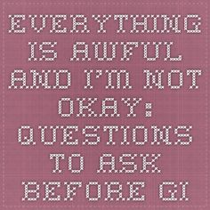 Everything is awful and I'm not okay:  Questions to ask before giving up printable reference sheet.