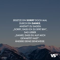 Visual Statements®️ Ersetze ein Sorry durch ein Danke. Anstatt zu sagen: Sorr… Visual Statements®️ Replace a Sorry with a Thank You. Instead of saying: Sorr … – of Motivation Positive, Positive Vibes, Positive Quotes, Motivational Quotes, Funny Quotes, Quotes Motivation, Work Quotes, Life Quotes, Quotes Quotes