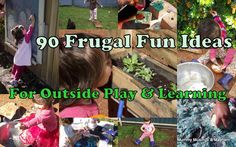 Mummy Musings and Mayhem: 90 Frugal Fun Ideas for Outside Play