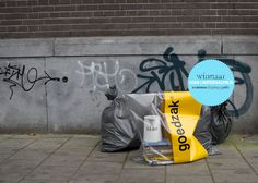 """This is a FANTASTIC idea. Buy a bag a """"Goedzak"""" (in dutch this literally means a person always doing good without self interest) place stuff you do not need any more in it and put it next to the garbage so people know it is good stuff you can take with you. I like it!"""