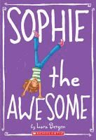 Sophie the awesome by Lara Bergen ; illustrated by Laura Tallardy
