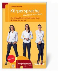 Use Your Body Language. | Original Language: German | 240 pp. Incl. DVD | 1st Edition February 2014 | €29,95 | The Wittmann Agency represents: World Rights | PSYCHOLOGY & SELF-HELP | In this book actress Yvonne de Bark passes on this information with humour and expertise, showing us how to use mimicry and gestures to perfection – and to interpret what others are really thinking.