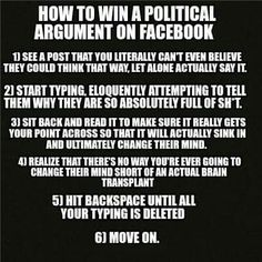 Or to save time and finger cramping from typing so fast  Read it,  mentally disagree or agree, if your opinion is asked, give it and move,  if not,  move on.