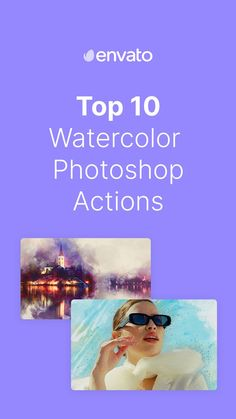 Water you waiting for? Check out these top 10 watercolor @photoshop actions and brushes on Envato Elements.