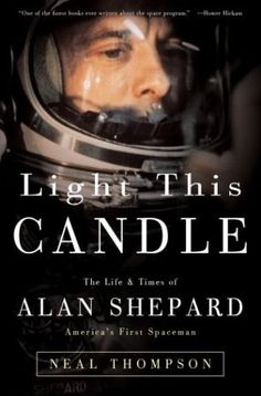 Biography of Alan Shepard, the first American to fly in space, and only Mercury 7 Astronaut to walk on the moon. Light This Candle by Neal Thompson.