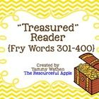 """Treasured"" Reader {Fry Words 301-400} consists of a list of the 4th-100 Fry Words for teachers to test from, 4 mini lists to send home with studen..."