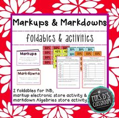 Markups & Markdowns foldables & activities: This mini-pack includes two foldables for interactive notebooks, and two real-world activities working with markups and markdowns (discounts). Students will simulate real-world experiences of calculating markups at their own electronics store and calculating discounts at Algebries department store. Common core aligned: 7.RP.3