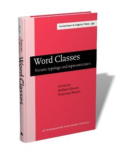 Word classes : nature, typology and representations / edited by Raffaele Simone ; Francesca Masini - Amsterdam ; Philadelphia : John Benjamins, cop. 2014