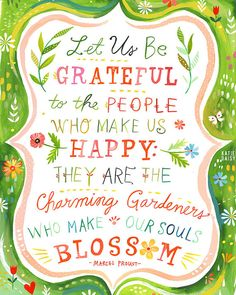 let us be grateful to the people who makes us HAPPY . Charming Gardeners by Katie Daisy