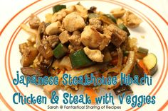 Copycat Japanese Steakhouse Hibachi Chicken and Steak with Veggies