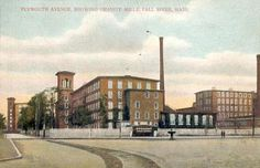 Plymouth Avenue, Showing Granite Mills, Fall River, Mass.