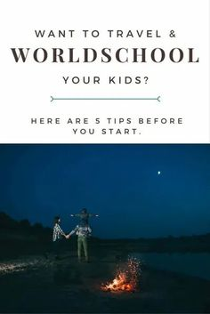 Want to travel and worldschool your kids? Here are 5 things you should know - The Mulberry Journal