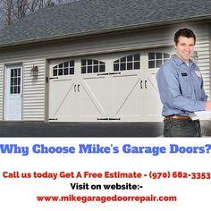 Why Choose Mike's Garage Doors? Call us today Get A Free Estimate - (970) 682-3353 Visit on website:- www.mikegaragedoorrepair.com