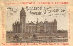 This trade card depicts the new Minneapolis' Exposition Building and the city's first Industrial Exposition in 1886. From the Hennepin History Museum collection.