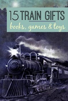 Every kid loves trains! Fun, educational train gifts for kids.
