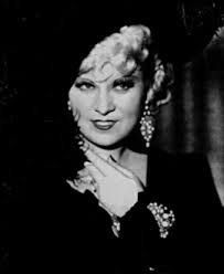 """Mary Jane """"Mae"""" West (17 August 1893 – 22 November 1980) - American actress / singer / playwright / screenwriter and sex symbol"""
