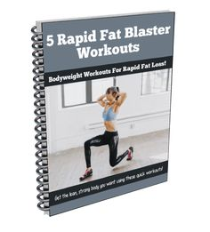 5 quick bodyweight workouts. fat blaster workouts. full-body workouts