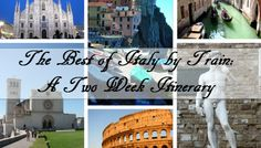 The Best of Italy by Train: A Two Week Itinerary